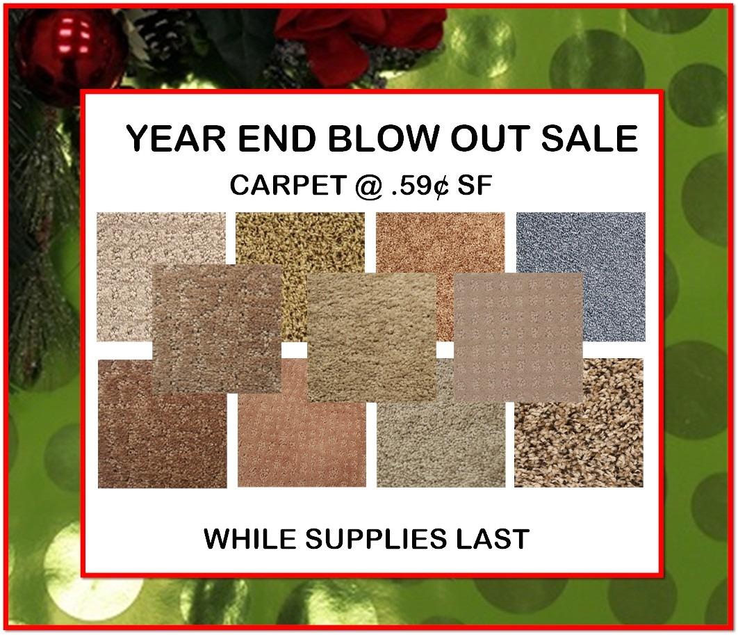 CARPET YEAR END BLOW OUT SALE